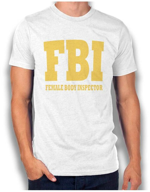 Fbi Female Body Inspector 2 T-Shirt weiss L