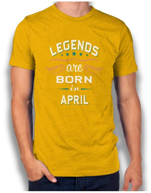 Legends Are Born In April T-Shirt gelb L