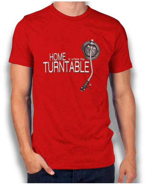 Home Is Where The Turntable Is T-Shirt rot L