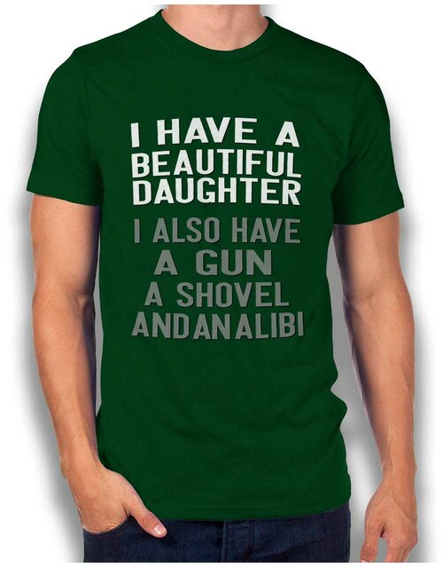 I Have A Beautiful Daughter T-Shirt dunkelgruen L