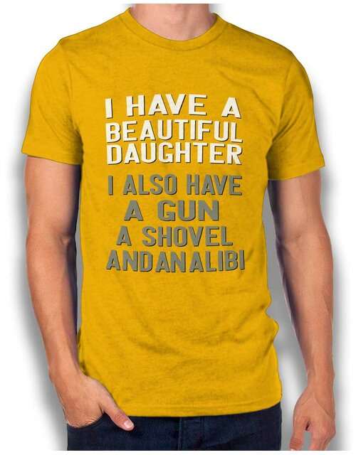 I Have A Beautiful Daughter T-Shirt gelb L