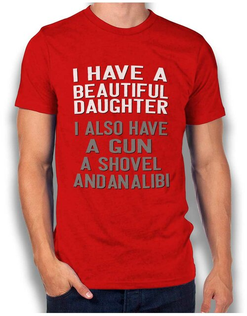 I Have A Beautiful Daughter T-Shirt rot 2XL