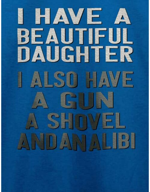 I Have A Beautiful Daughter T-Shirt royal S