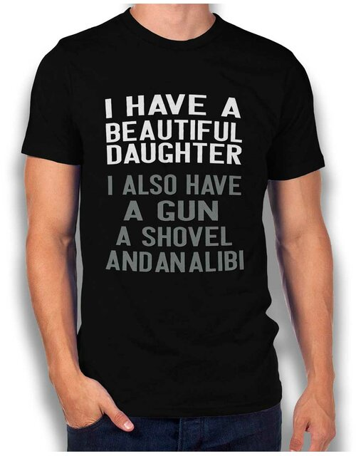 I Have A Beautiful Daughter T-Shirt schwarz S