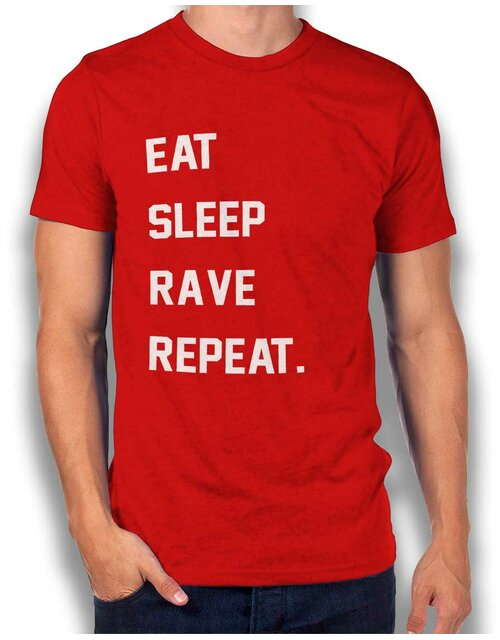 Eat Sleep Rave Repeat 2 T-Shirt rot M