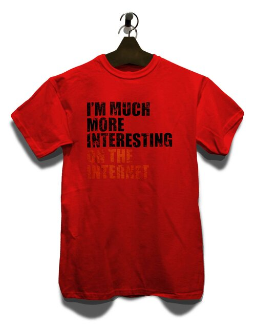 Im Much More Interesting On The Internet T-Shirt rot 2XL