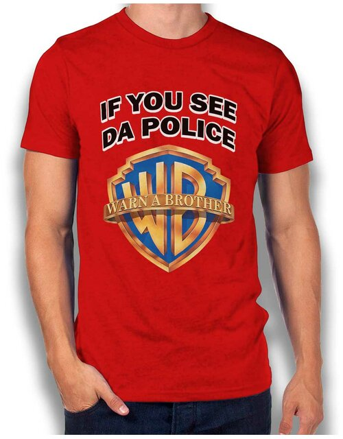 If You See Da Police Warn A Brother T-Shirt red L