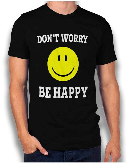 Dont Worry Be Happy T-Shirt schwarz L