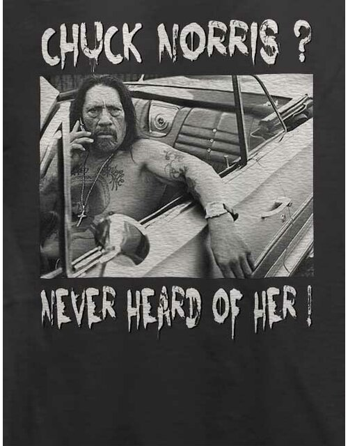 Chuck Norris Never Heard Of Her T-Shirt dunkelgrau L